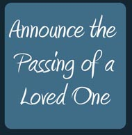 Announce the Passing of a Loved One
