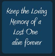 Loving Memory of a Lost One alive forever